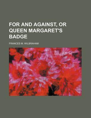 For and Against, or Queen Margaret's Badge