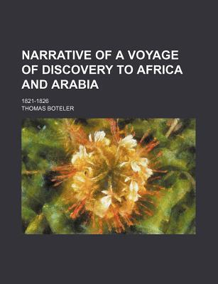 Narrative of a Voyage of Discovery to Africa and Arabia; 1821-1826