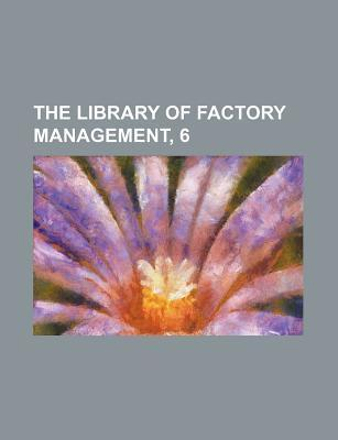 The Library of Factory Management, 6