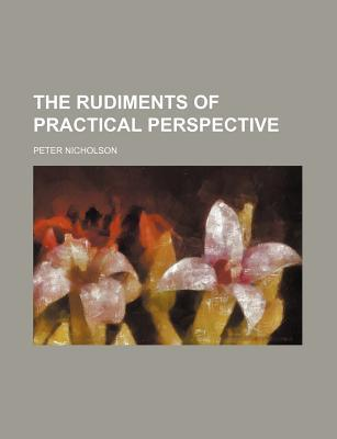 The Rudiments of Practical Perspective