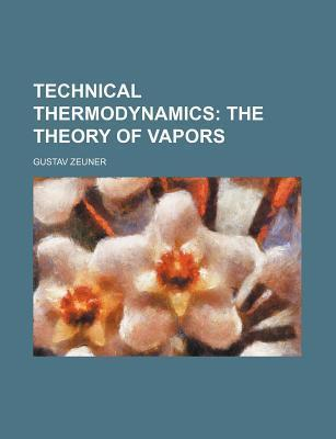 Technical Thermodynamics; The Theory of Vapors