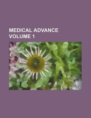 Medical Advance Volume 1