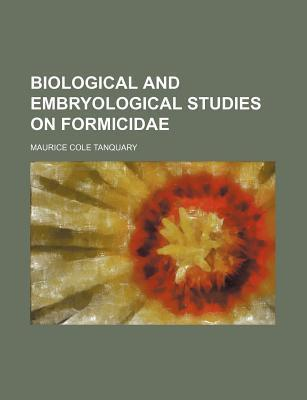 Biological and Embryological Studies on Formicidae