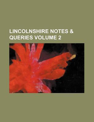 Lincolnshire Notes & Queries Volume 2