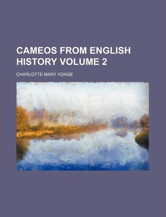 Cameos from English History Volume 2