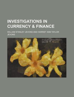 Investigations in Currency & Finance