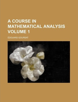 A Course in Mathematical Analysis Volume 1