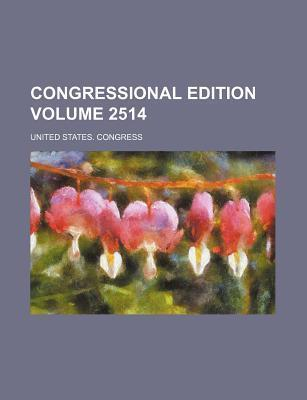 Congressional Edition Volume 2514