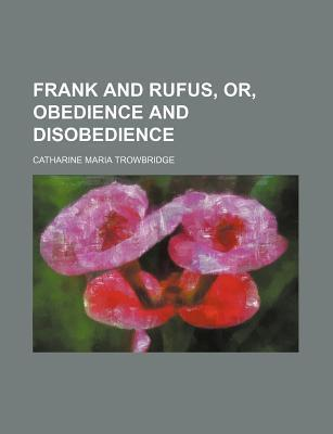 Frank and Rufus, Or, Obedience and Disobedience