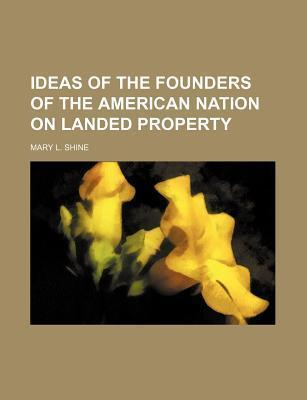 Ideas of the Founders of the American Nation on Landed Property