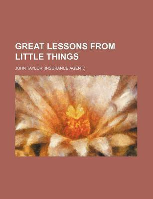 Great Lessons from Little Things