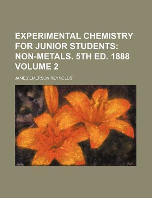 Experimental Chemistry for Junior Students; Non-Metals. 5th Ed. 1888 Volume 2