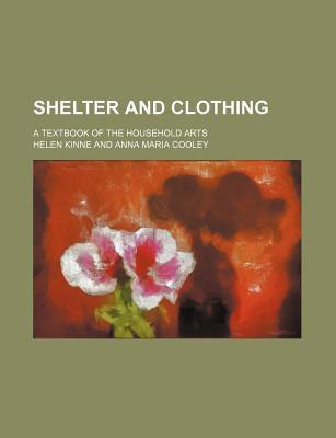 Shelter and Clothing; A Textbook of the Household Arts