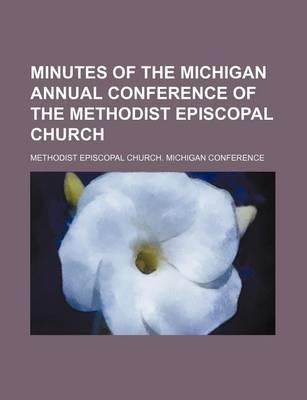 Minutes of the Michigan Annual Conference of the Methodist Episcopal Church