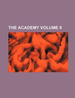 The Academy Volume 8