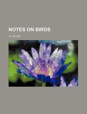 Notes on Birds