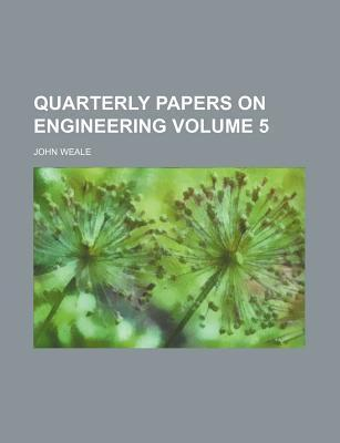 Quarterly Papers on Engineering Volume 5