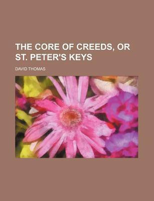 The Core of Creeds, or St. Peter's Keys