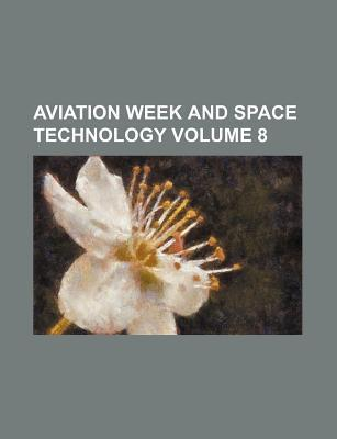 Aviation Week and Space Technology Volume 8