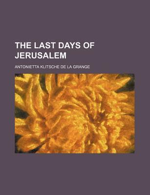 The Last Days of Jerusalem