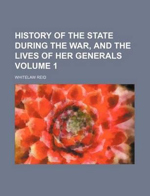History of the State During the War, and the Lives of Her Generals Volume 1