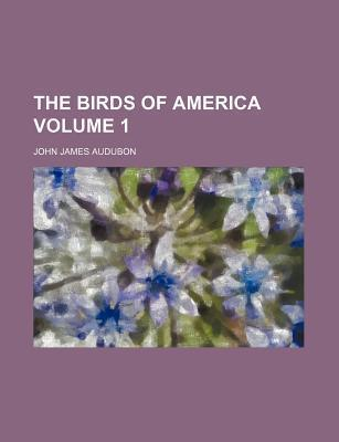 The Birds of America Volume 1