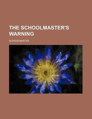 The Schoolmaster's Warning