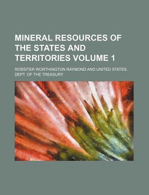 Mineral Resources of the States and Territories Volume 1