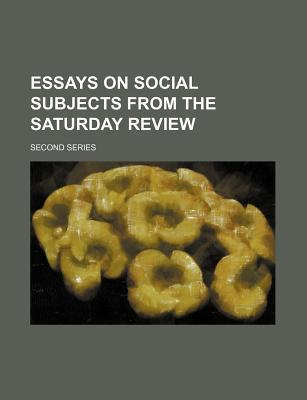 Essays on Social Subjects from the Saturday Review; Second Series