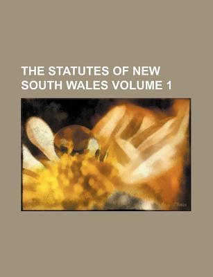 The Statutes of New South Wales Volume 1