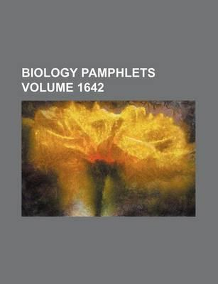 Biology Pamphlets Volume 1642