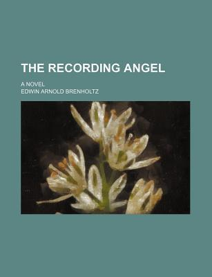 The Recording Angel; A Novel