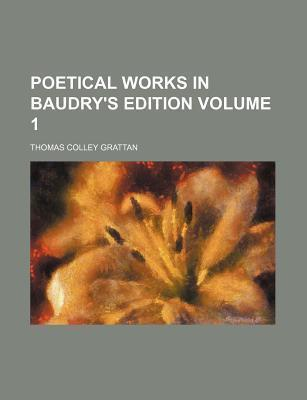 Poetical Works in Baudry's Edition Volume 1