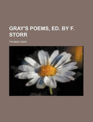Gray's Poems, Ed. by F. Storr