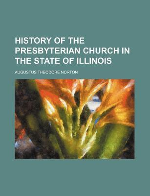 History of the Presbyterian Church in the State of Illinois