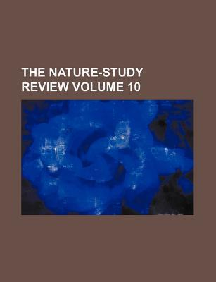 The Nature-Study Review Volume 10