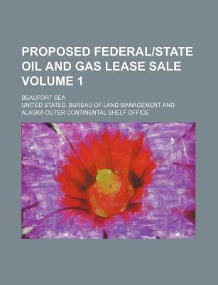Proposed Federal-State Oil and Gas Lease Sale; Beaufort Sea Volume 1