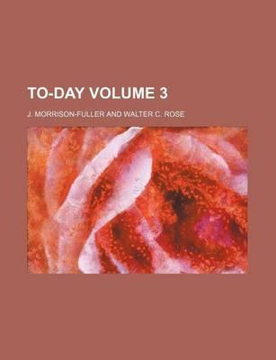 To-Day Volume 3