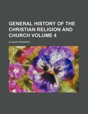 General History of the Christian Religion and Church Volume 4
