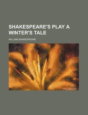 Shakespeare's Play a Winter's Tale