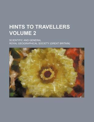 Hints to Travellers; Scientific and General Volume 2