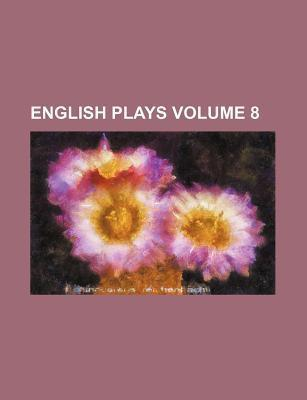 English Plays Volume 8