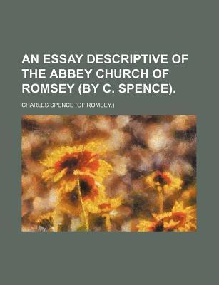An Essay Descriptive of the Abbey Church of Romsey (by C. Spence)