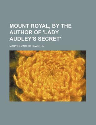 Mount Royal, by the Author of 'Lady Audley's Secret'