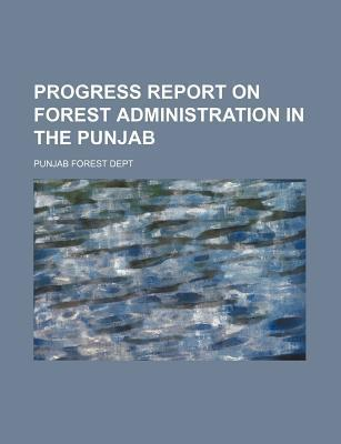 Progress Report on Forest Administration in the Punjab