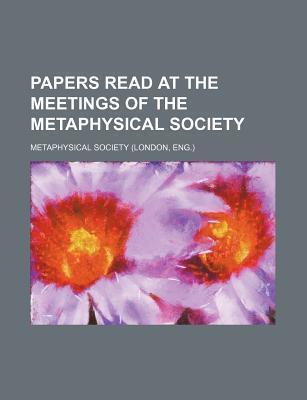 Papers Read at the Meetings of the Metaphysical Society