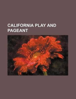 California Play and Pageant