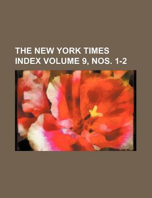 The New York Times Index Volume 9, Nos. 1-2