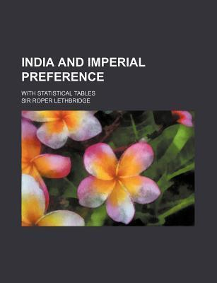 India and Imperial Preference; With Statistical Tables