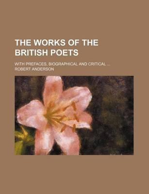 The Works of the British Poets; With Prefaces, Biographical and Critical